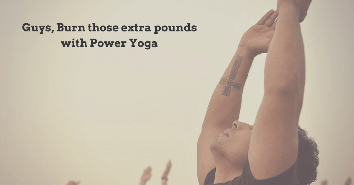 Guys_Burn_those_extra_pounds_with_power_yoga